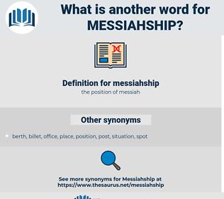 messiahship, synonym messiahship, another word for messiahship, words like messiahship, thesaurus messiahship