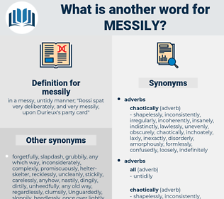 messily, synonym messily, another word for messily, words like messily, thesaurus messily