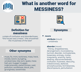 messiness, synonym messiness, another word for messiness, words like messiness, thesaurus messiness