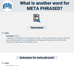 meta phrased, synonym meta phrased, another word for meta phrased, words like meta phrased, thesaurus meta phrased