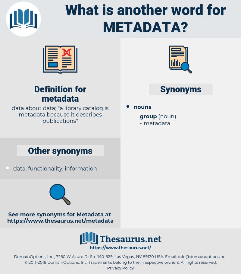 metadata, synonym metadata, another word for metadata, words like metadata, thesaurus metadata
