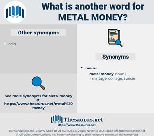 metal money, synonym metal money, another word for metal money, words like metal money, thesaurus metal money
