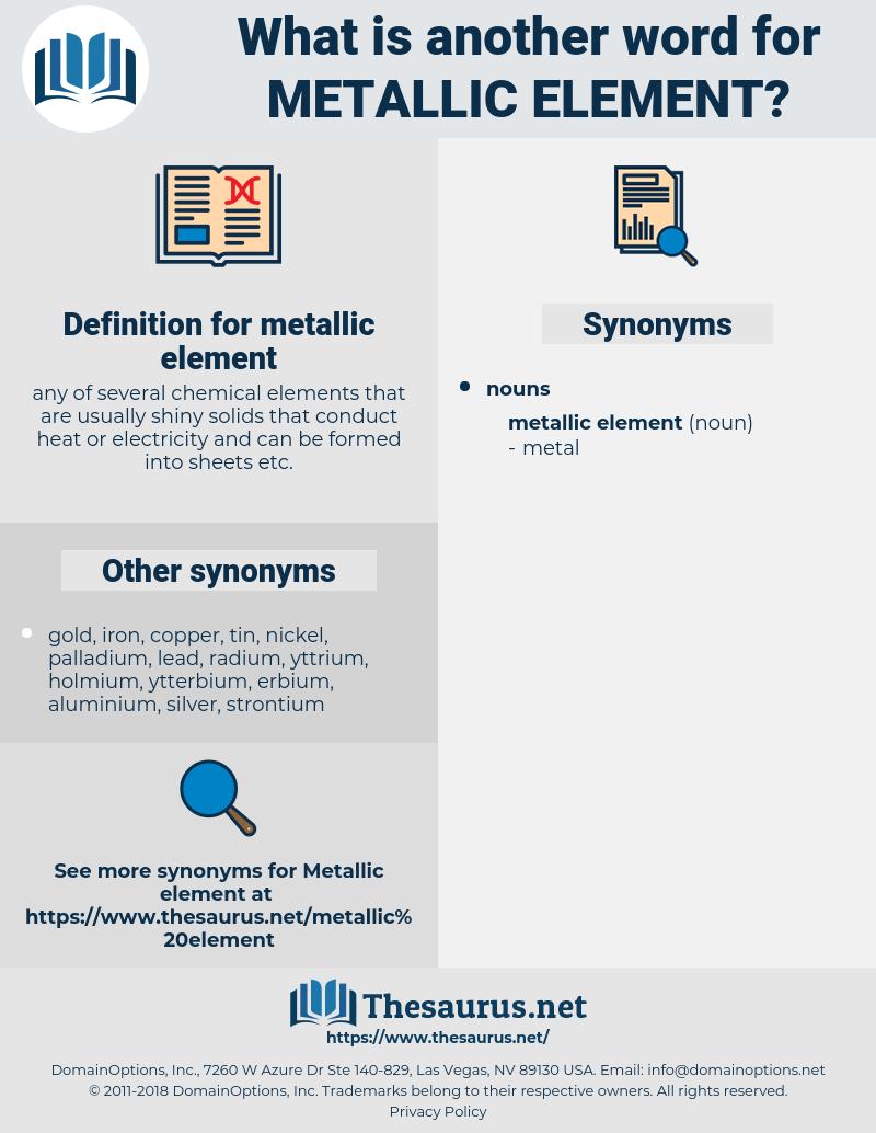 metallic element, synonym metallic element, another word for metallic element, words like metallic element, thesaurus metallic element