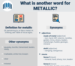 metallic, synonym metallic, another word for metallic, words like metallic, thesaurus metallic