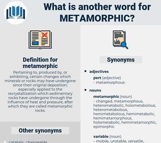 metamorphic, synonym metamorphic, another word for metamorphic, words like metamorphic, thesaurus metamorphic