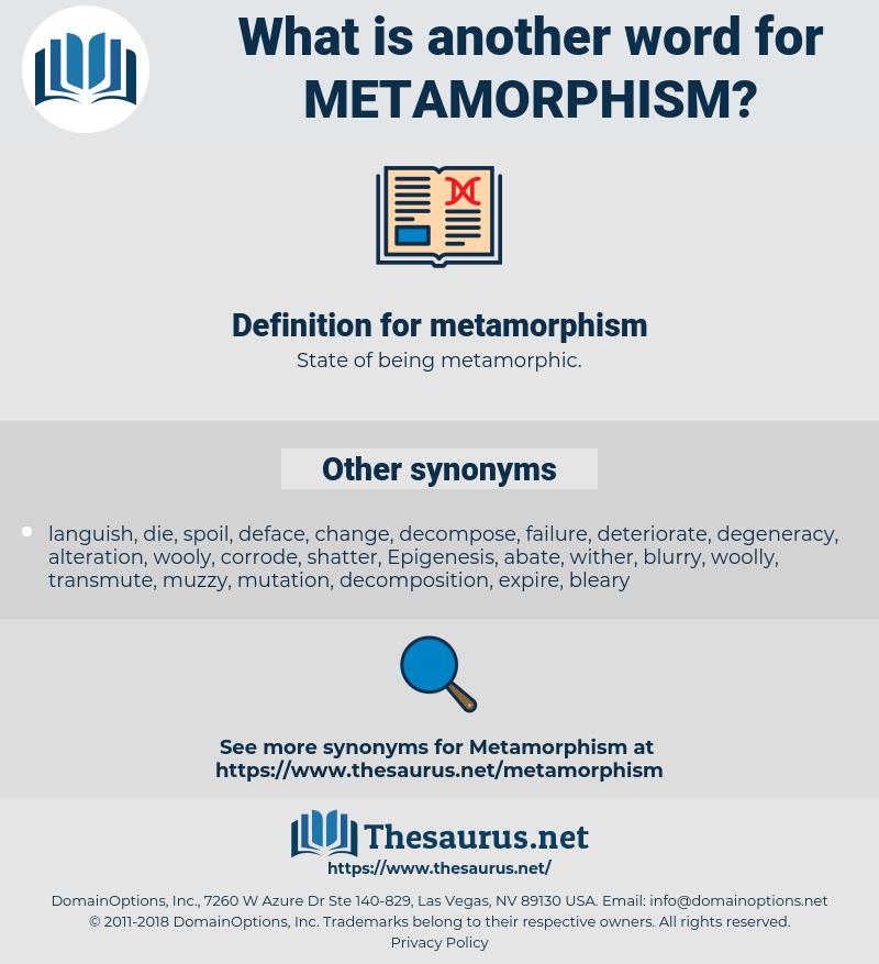 metamorphism, synonym metamorphism, another word for metamorphism, words like metamorphism, thesaurus metamorphism