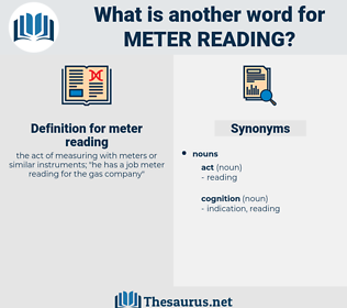 meter reading, synonym meter reading, another word for meter reading, words like meter reading, thesaurus meter reading