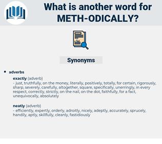 meth odically, synonym meth odically, another word for meth odically, words like meth odically, thesaurus meth odically