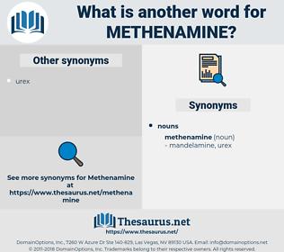 methenamine, synonym methenamine, another word for methenamine, words like methenamine, thesaurus methenamine