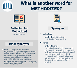 Methodized, synonym Methodized, another word for Methodized, words like Methodized, thesaurus Methodized