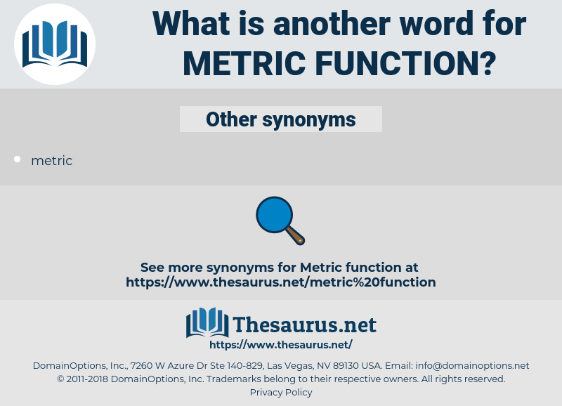 metric function, synonym metric function, another word for metric function, words like metric function, thesaurus metric function