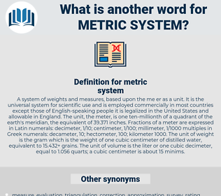 metric system, synonym metric system, another word for metric system, words like metric system, thesaurus metric system