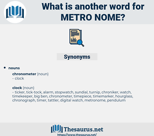 metro nome, synonym metro nome, another word for metro nome, words like metro nome, thesaurus metro nome