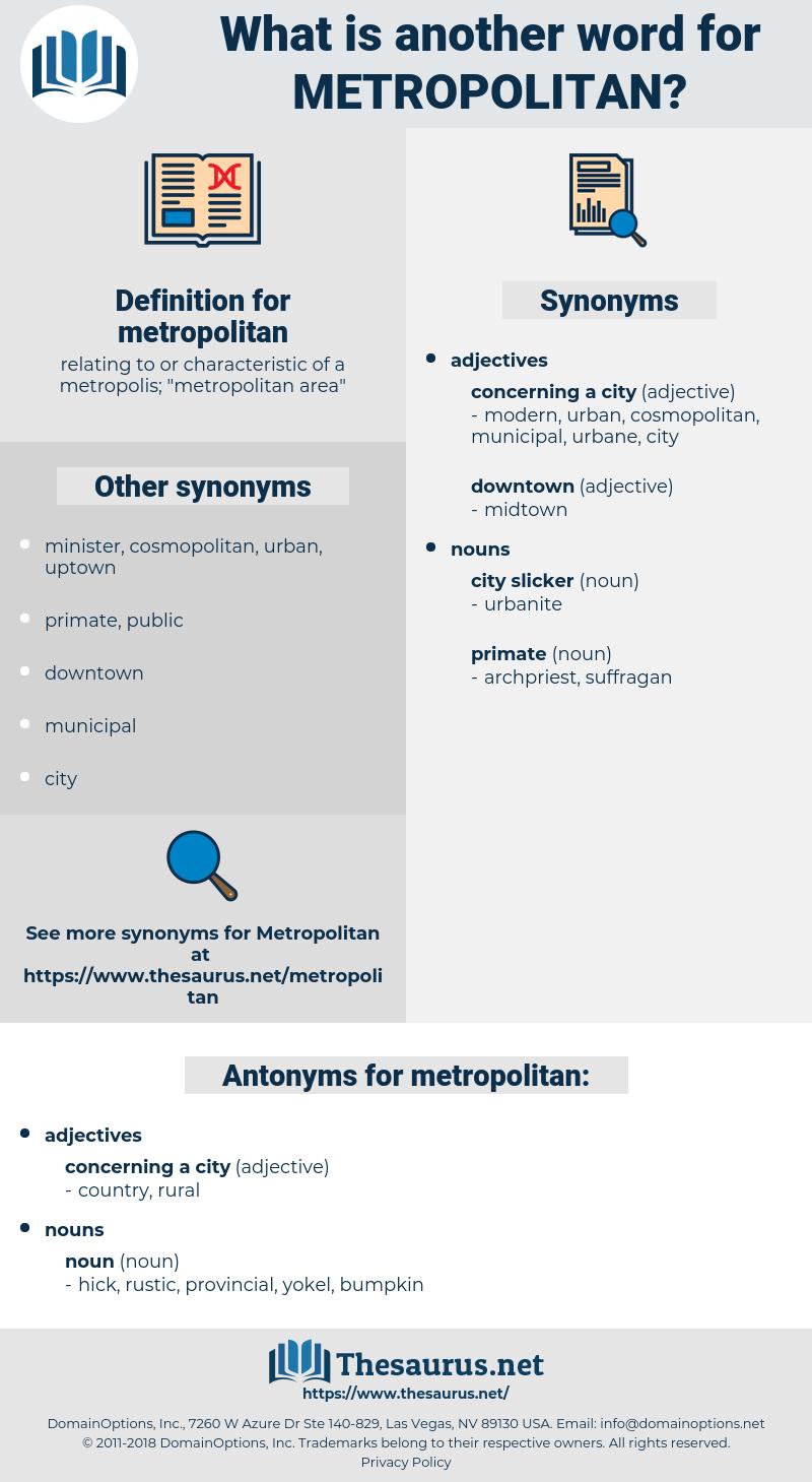 metropolitan, synonym metropolitan, another word for metropolitan, words like metropolitan, thesaurus metropolitan