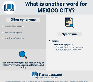 Mexico City, synonym Mexico City, another word for Mexico City, words like Mexico City, thesaurus Mexico City