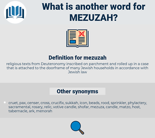 mezuzah, synonym mezuzah, another word for mezuzah, words like mezuzah, thesaurus mezuzah
