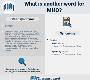 mho, synonym mho, another word for mho, words like mho, thesaurus mho