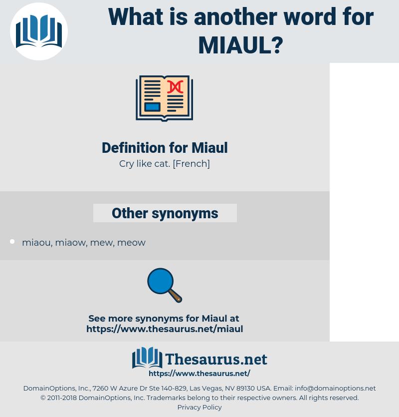 Miaul, synonym Miaul, another word for Miaul, words like Miaul, thesaurus Miaul