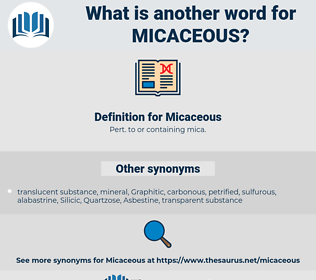 Micaceous, synonym Micaceous, another word for Micaceous, words like Micaceous, thesaurus Micaceous