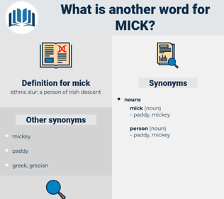 mick, synonym mick, another word for mick, words like mick, thesaurus mick