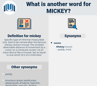 mickey, synonym mickey, another word for mickey, words like mickey, thesaurus mickey