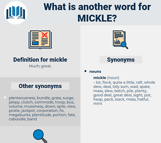 mickle, synonym mickle, another word for mickle, words like mickle, thesaurus mickle