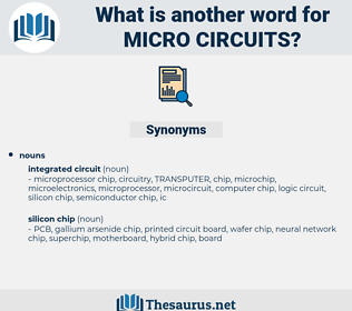 micro circuits, synonym micro circuits, another word for micro circuits, words like micro circuits, thesaurus micro circuits