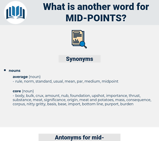 mid points, synonym mid points, another word for mid points, words like mid points, thesaurus mid points