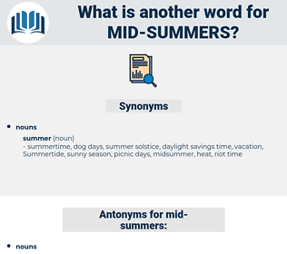 mid-summers, synonym mid-summers, another word for mid-summers, words like mid-summers, thesaurus mid-summers