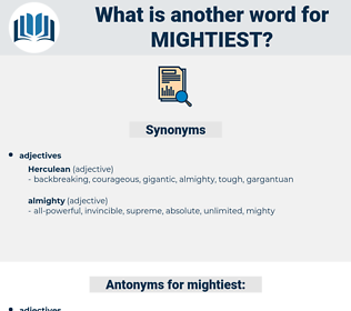 mightiest, synonym mightiest, another word for mightiest, words like mightiest, thesaurus mightiest