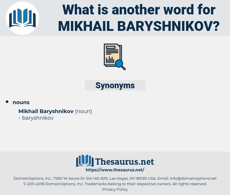 Mikhail Baryshnikov, synonym Mikhail Baryshnikov, another word for Mikhail Baryshnikov, words like Mikhail Baryshnikov, thesaurus Mikhail Baryshnikov