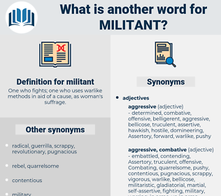 militant, synonym militant, another word for militant, words like militant, thesaurus militant