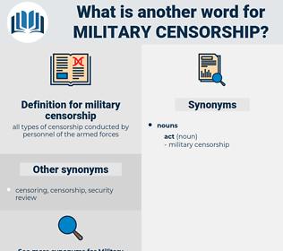 military censorship, synonym military censorship, another word for military censorship, words like military censorship, thesaurus military censorship