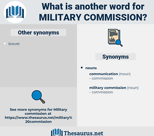 military commission, synonym military commission, another word for military commission, words like military commission, thesaurus military commission