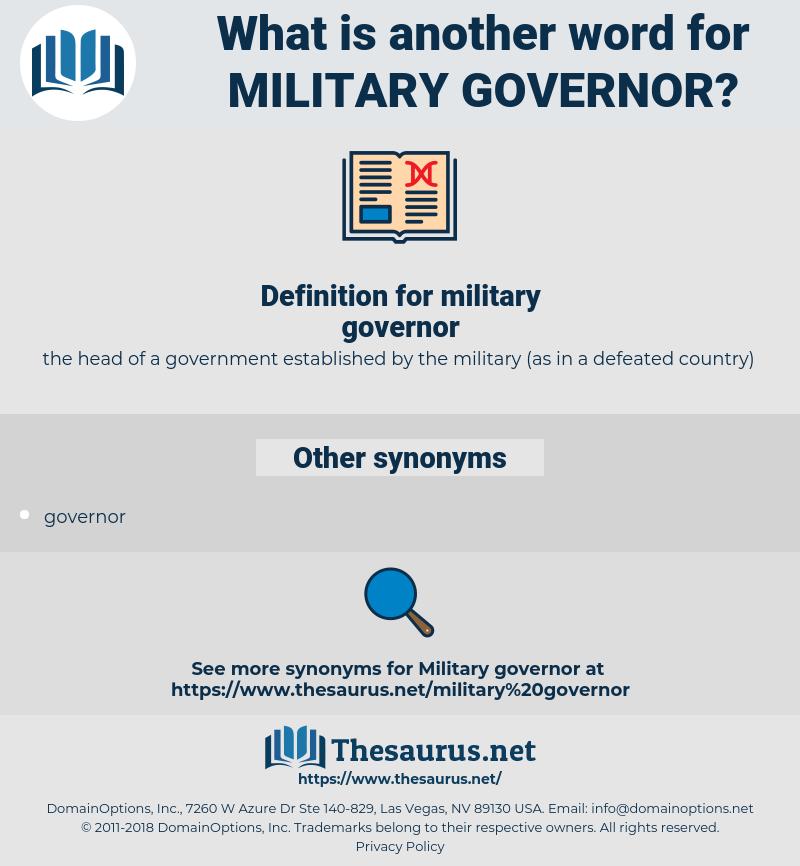 military governor, synonym military governor, another word for military governor, words like military governor, thesaurus military governor