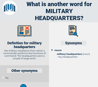 military headquarters, synonym military headquarters, another word for military headquarters, words like military headquarters, thesaurus military headquarters