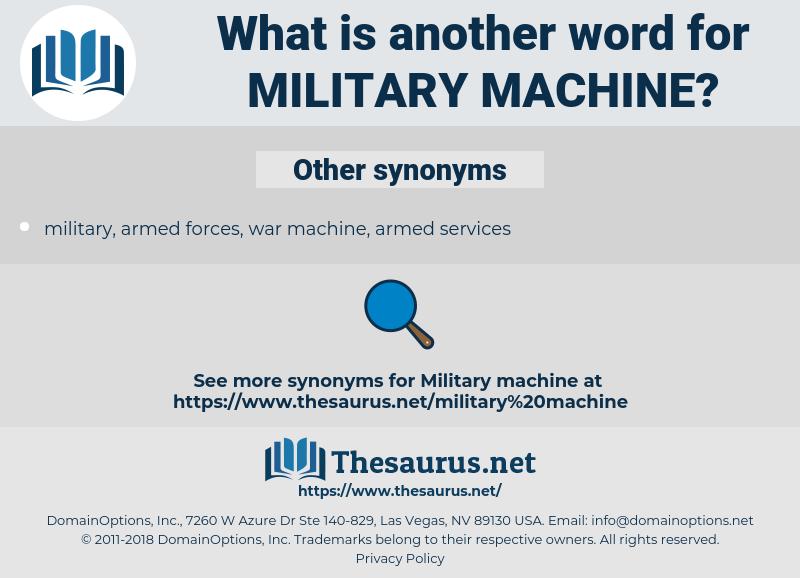 military machine, synonym military machine, another word for military machine, words like military machine, thesaurus military machine