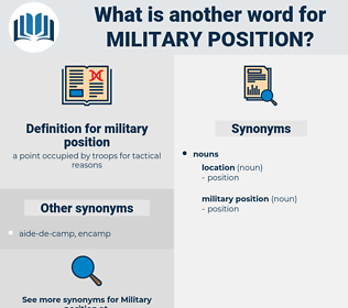 military position, synonym military position, another word for military position, words like military position, thesaurus military position