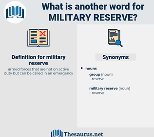 military reserve, synonym military reserve, another word for military reserve, words like military reserve, thesaurus military reserve