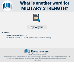 military strength, synonym military strength, another word for military strength, words like military strength, thesaurus military strength