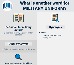 military uniform, synonym military uniform, another word for military uniform, words like military uniform, thesaurus military uniform