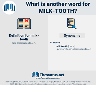milk tooth, synonym milk tooth, another word for milk tooth, words like milk tooth, thesaurus milk tooth