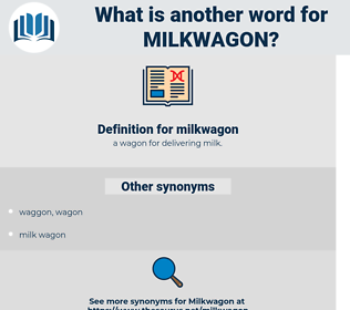 milkwagon, synonym milkwagon, another word for milkwagon, words like milkwagon, thesaurus milkwagon