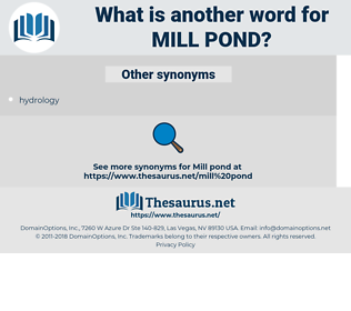 mill pond, synonym mill pond, another word for mill pond, words like mill pond, thesaurus mill pond