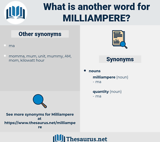 milliampere, synonym milliampere, another word for milliampere, words like milliampere, thesaurus milliampere