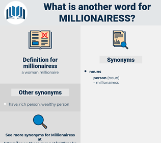 millionairess, synonym millionairess, another word for millionairess, words like millionairess, thesaurus millionairess