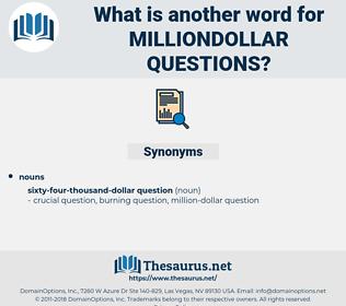 milliondollar questions, synonym milliondollar questions, another word for milliondollar questions, words like milliondollar questions, thesaurus milliondollar questions