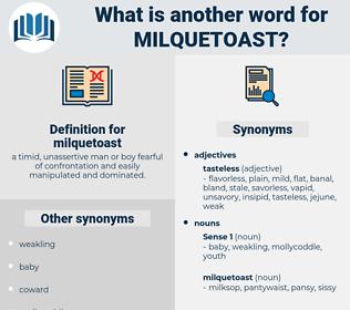 milquetoast, synonym milquetoast, another word for milquetoast, words like milquetoast, thesaurus milquetoast