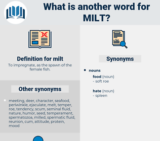 milt, synonym milt, another word for milt, words like milt, thesaurus milt