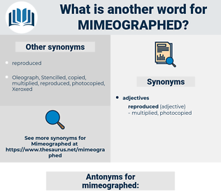 mimeographed, synonym mimeographed, another word for mimeographed, words like mimeographed, thesaurus mimeographed